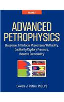 Advanced Petrophysics: Volume 2: Dispersion, Interfacial Phenomena/Wettability, Capillarity/Capillary Pressure, Relative Permeability