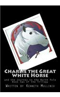 Charlie the Great White Horse: And the Journey to the North Pole