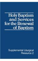 Holy Baptism and Services for the Renewal of Baptism: The Worship of God