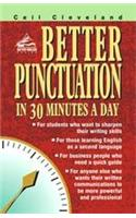 Better Punctuation: In 30 Minutes a Day