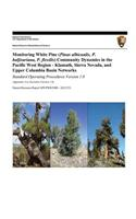 Monitoring White Pine (Pinus Albicaulis, P. Balfouriana, P. Flexilis) Community Dynamics in the Pacific West Region- Klamath, Sierra Nevada, and Upper