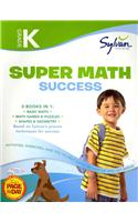 Kindergarten Super Math Success: Activities, Exercises, and Tips to Help You Catch Up, Keep Up, and Get Ahead