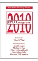 EPD Congress 2010: Extraction and Processing Division