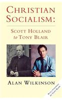 Christian Socialism: Scott Holland to Tony Blair