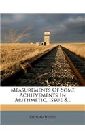 Measurements of Some Achievements in Arithmetic, Issue 8...