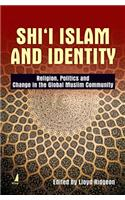 Shi'i Islam and Identity: Religion, Politics and Change in the Global Muslim Community