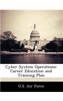Cyber System Operations: Career Education and Training Plan