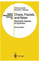 Chaos, Fractals, and Noise: Stochastic Aspects of Dynamics