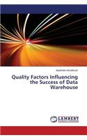 Quality Factors Influencing the Success of Data Warehouse