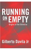 Running on Empty: Origins of the Universe