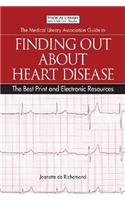 Medical Library Association Guide to Finding Out About Heart Disease