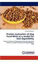 Protein Evaluation of Dog Food-Mink as a Model for Ileal Digestibility
