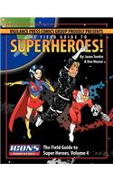 Field Guide to Superheroes Volume 4