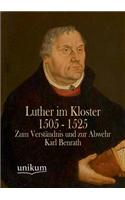 Luther Im Kloster 1505 - 1525