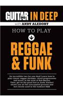 Guitar World in Deep- How to Play Reggae and Funk