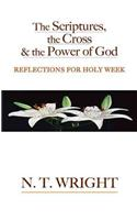 The Scriptures, the Cross and the Power of God: Reflections for Holy Week