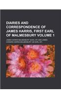 Diaries and Correspondence of James Harris, First Earl of Malmesbury Volume 1
