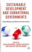 Sustainable Development and Subnational Governments: Policy-Making and Multi-Level Interactions