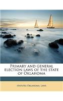 Primary and General Election Laws of the State of Oklahoma