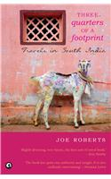 Three-Quarters Of A Footprint: Travels In South India