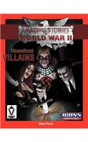 Homefront Villains: Amazing Stories of World War II
