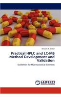 Practical HPLC and LC-MS Method Development and Validation