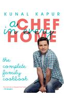 A Chef in Every Home: The complete family cookbook