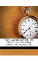 The Knickerbocker: Or, New-York Monthly Magazine, Volume 42...