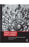 Hotel Lobbies and Lounges: The Architecture of Professional Hospitality