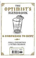 The Optimist's Handbook/The Pessimist's Handbook: A Companion to Hope/A Companion to Despair