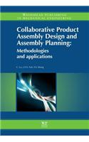 Collaborative Product Assembly Design and Assembly Planning: Methodologies and Applications