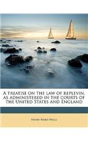 A Treatise on the Law of Replevin, as Administered in the Courts of the United States and England