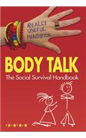 Body Talk: The Social Survival Handbook