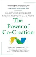 The Power of Co-creation: Build it with Them to Boost Growth, Productivity and Profits