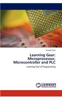 Learning Gear: Microprocessor, Microcontroller and Plc