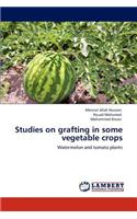 Studies on Grafting in Some Vegetable Crops