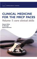 Clinical Medicine for the MRCP Paces, Volume 1: Core Clinical Skills