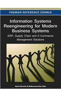 Information Systems Reengineering for Modern Business Systems: ERP, Supply Chain and E-Commerce Management Solutions