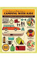 The Down and Dirty Guide to Camping with Kids: How to Plan Memorable Family Adventures & Connect Kids to Nature