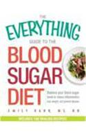 The Everything Guide to the Blood Sugar Diet: Balance Your Blood Sugar Levels to Reduce Inflammation, Lose Weight, and Prevent Disease