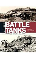 British Battle Tanks: World War I to 1939