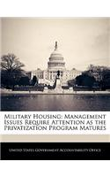 Military Housing: Management Issues Require Attention as the Privatization Program Matures
