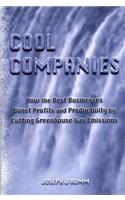 Cool Companies: How the Best Businesses Boost Profits and Productivity by Cutting Greenhouse Gas Emmissions