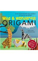 Wild and Wonderful Origami: 35 of Your Favorite Wild Animals to Fold in an Instant [With Origami Paper]
