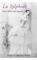 La Sylphide - 1832 and Beyond.