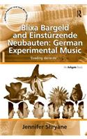 Blixa Bargeld and Einsturzende Neubauten: German Experimental Music: 'Evading Do-Re-Mi'