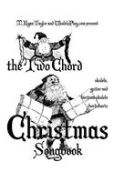 The Two Chord Christmas Songbook