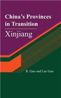 China's Provinces in Transition: Xinjiang