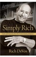 Simply Rich: Life & Lessons from the Co Founder of Amway