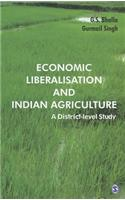 Economic Liberalisation and Indian Agriculture: A District-Level Study